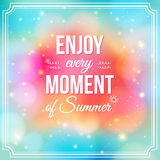 Enjoy every moment of Summer. Positive and bright. Sparkling fantasy poster. Background and typography can be used together or separately. Vector image Royalty Free Stock Photo