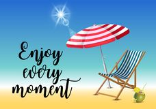 Enjoy every moment typography inscription with parasol, chaise launge and coconut coctail on beach background. Realistic. Sun flare. Vector Illustration stock illustration
