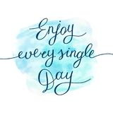 Enjoy every single day. Handwritten text,  lettering Stock Photography