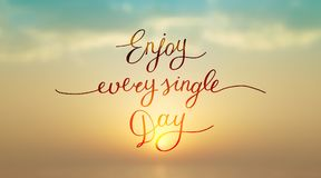 Enjoy every single day Stock Images