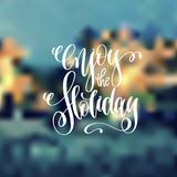Enjoy the holiday - hand lettering poster to winter holiday. Design, calligraphy vector illustration Stock Photography