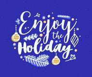 Enjoy The Holiday inscription written with calligraphic script and decorated coniferous tree branches and baubles. Christmas handwritten message. Colorful royalty free illustration