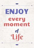 Enjoy life. Enjoy every moment of life. Motivational poster with inspirational quote. Philosophy and wisdom vector illustration