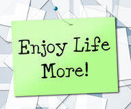 Enjoy Life More Shows Joyful Live And Lifestyle Stock Images