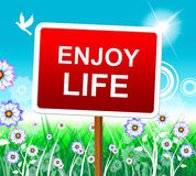 Enjoy Life Shows Positive Joyful And Jubilant Royalty Free Stock Photo
