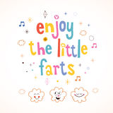 Enjoy The Little Farts Stock Image