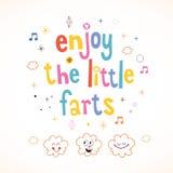 Enjoy The Little Farts Stock Image