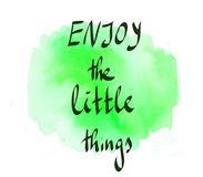 ENJOY THE LITTLE THINGS. Abstract blue watercolor background with lettering ENJOY THE LITTLE THINGS Stock Images