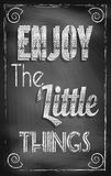 Enjoy The Little Things. Concept. Vintage style blackboard design Stock Photo