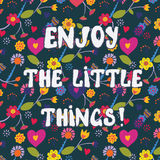 Enjoy the little things funny floral card Royalty Free Stock Images