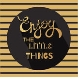 Enjoy the little things hand written lettering and text. Vector design element calligraphy. Motivational inspirational Quote. Typographic for print on cards, t Stock Photography
