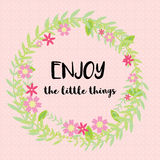 Enjoy the little things inspirational message Royalty Free Stock Image