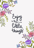 Enjoy the little things lettering. Floral background with beauti Royalty Free Stock Photography