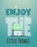 Enjoy the little things. Motivation quote. Enjoy the little things. Pot of succulents. Bright fun illustration for the cover, cards, books, notepad. Modern style Stock Photography