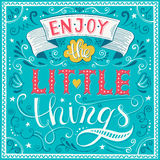 Enjoy the little things. Motivation Quote. Vector Typography Poster. Hand lettering, calligraphy Stock Photos