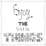 Enjoy the little things, quote Royalty Free Stock Photos
