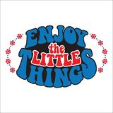 Enjoy the little things. Classic psychedelic 60s and 70s lettering. Royalty Free Stock Photography