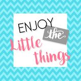 Enjoy the little things  - vector. Enjoy the little things - motivational inspirational quote message - vector eps10 Royalty Free Stock Image