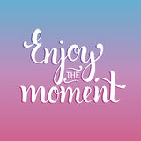 Enjoy the moment hand lettering motivational quote. Vector inspirational calligraphy poster. Enjoy the moment hand lettering motivational quote. Vector Royalty Free Stock Photography