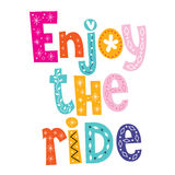 Enjoy the ride. Decorative type lettering design Stock Photography