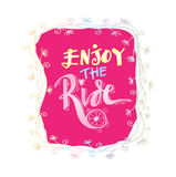 Enjoy the ride. Hand lettering calligraphy Royalty Free Stock Images