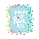 Enjoy the ride. Hand lettering calligraphy Royalty Free Stock Image