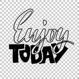 Enjoy today. Hand drawn dry brush lettering. Ink illustration. Modern calligraphy phrase. Vector illustration. Enjoy today. Hand drawn dry brush lettering. Ink Stock Photos