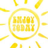Enjoy today lettering poster, abstract sunshine, watercolor with clipping mask Stock Image