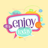 Enjoy today quote motivating card with speech bubbles Stock Image