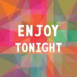 Enjoy tonight on background. Enjoy tonight on colorful background Royalty Free Stock Photography