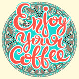 Enjoy your coffee hand-drawn lettering inscription for invitatio Stock Images