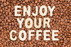 Enjoy Your Coffee - Roasted coffee beans background Stock Photography