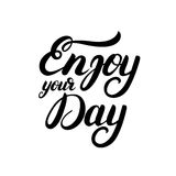 Enjoy your day hand written lettering for greeting card, poster, print, photo overlay. Inspirational quote. Modern brush calligraphy. Vector illustration Royalty Free Stock Photos