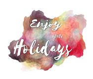 Enjoy your Holidays hand lettering phrase on watercolor imitation color splash over white background. Inspirational quote for t-shirts design etc vector illustration