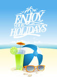 Enjoy your holidays vector quote card with beach backdrop. Sun glasses, beach ball and fruit cocktail Stock Images