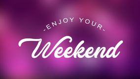 Enjoy Your Weekend Quote on elegant background. Enjoy Your Weekend Quote on blur background stock illustration