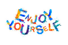 Enjoy Yourself. Splash paint Royalty Free Stock Photo