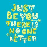 Enkel bent u daar bent no one beter Het leuke hand getrokken vector van letters voorzien in kleuren van blauw en geel stock illustratie