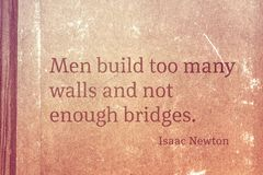 Enough bridges Newton. Men build too many walls and not enough bridges - famous English physicist and mathematician Sir Isaac Newton quote printed on vintage stock illustration