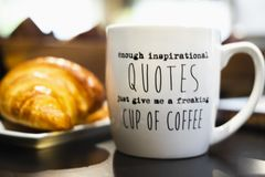 `Enough inspirational quotes just give me a freaking cup of coffee` royalty free stock photo