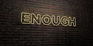 ENOUGH -Realistic Neon Sign on Brick Wall background - 3D rendered royalty free stock image. Can be used for online banner ads and direct mailers Stock Photo