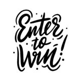 Enter to win! Hand drawn vector lettering. Motivation quote vector illustration
