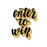Enter to win. Lettering handwritten brush calligraphy for social media contests and special offer. Stock Photography
