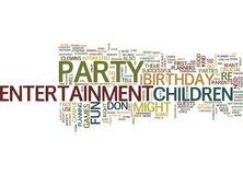 Entertainment For Your Childs Party Word Cloud Concept. Entertainment For Your Childs Party Text Background Word Cloud Concept Royalty Free Stock Images