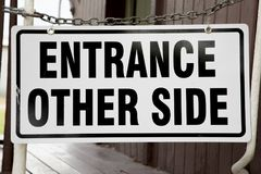 Entrance Other Side. A black and white entrance other side sign royalty free stock images