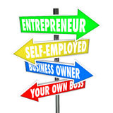 Entrepreneur Self Employed Business Owner Signs. Entrepreneur, self-employed, business owner and your own boss words on road or street signs with arrows pointing Royalty Free Stock Photos
