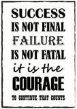 Erfolg ist nicht abschließender Ausfall ist nicht tödlich es ist der Mut fortzufahren, der Zitatphrase zählt lizenzfreie abbildung