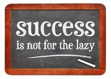 Erfolg ist nicht f?r das faule lizenzfreies stockbild