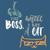 Ero il capo Finché non ottenga un gatto - frase disegnata a mano dell'iscrizione per gli animalisti sui precedenti blu scuro Spaz Fotografie Stock Libere da Diritti
