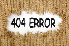 404 ERROR Concept. Piece of burlap with hole with word 404 ERROR. Business concept royalty free stock photo